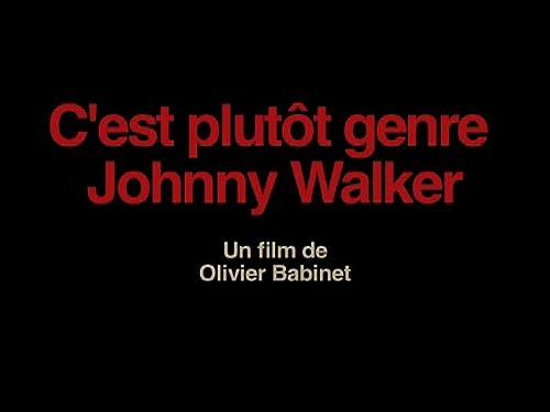 C'est plutot genre Johnny Walker
