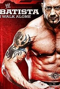 Primary photo for WWE: Batista - I Walk Alone