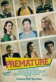 Premature(2014) Poster - Movie Forum, Cast, Reviews