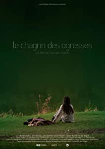 Watch full movies 4 free Le chagrin des ogresses [480x854]