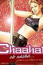 Chaahat Ek Nasha... (2005) Poster