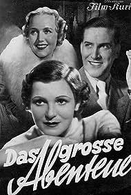 Maria Andergast, Albrecht Schoenhals, and Charlotte Susa in Das große Abenteuer (1938)