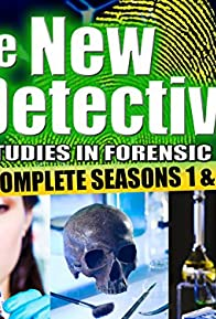 Primary photo for The New Detectives: Case Studies in Forensic Science