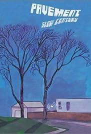 Pavement: Slow Century(2002) Poster - Movie Forum, Cast, Reviews