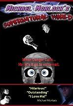 Michael Morlock's Supernatural World