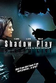 Shadowplay(2007) Poster - Movie Forum, Cast, Reviews
