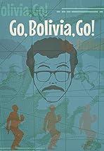 Go, Bolivia, Go!