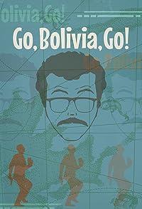 Primary photo for Go, Bolivia, Go!