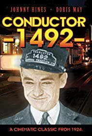 Conductor 1492 (1924) Poster - Movie Forum, Cast, Reviews