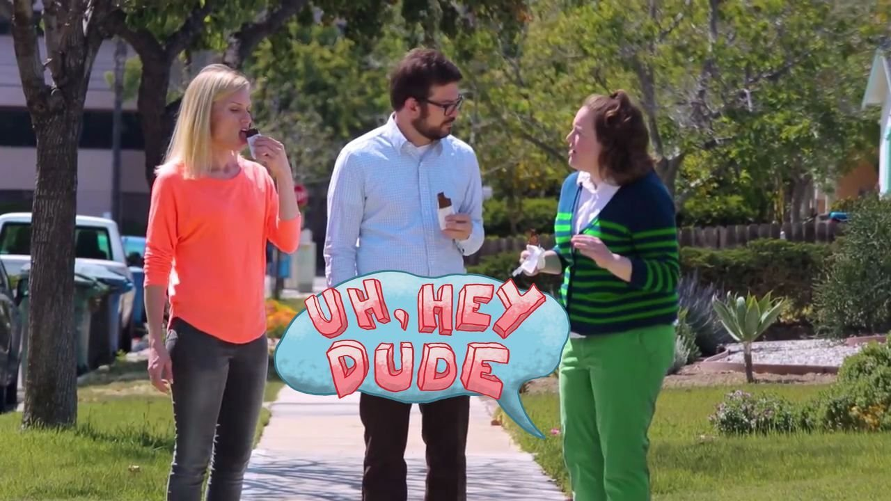 Uh, Hey Dude (2014)