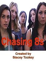 Chasing 8s