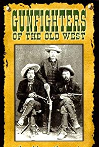 Primary photo for Gunfighters of the Old West