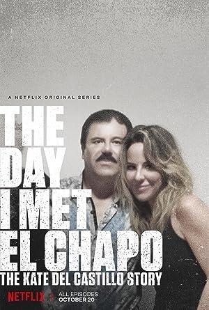 Where to stream The Day I Met El Chapo: The Kate Del Castillo Story