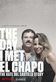 The Day I Met El Chapo: The Kate Del Castillo Story Poster