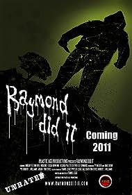 Raymond Did It (2011) Poster - Movie Forum, Cast, Reviews
