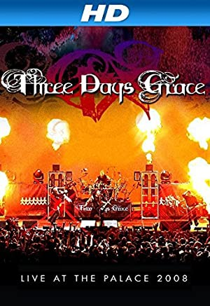 Where to stream Three Days Grace: Live at the Palace 2008