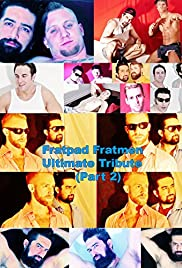 Watch Full HD Movie Fratpad Fratmen Ultimate Tribute: Part 2 (2015)