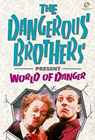 Primary photo for Dangerous Brothers Present: World of Danger