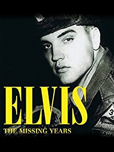 Direct downloads movie Elvis: The Missing Years [720p]