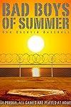 Bad Boys of Summer (2007)