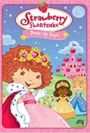 Strawberry Shortcake: Dress Up Days Poster