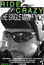 Ride Crazy: The Single Man March