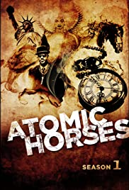 Atomic Horses Poster
