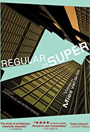 Regular or Super: Views on Mies van der Rohe Poster