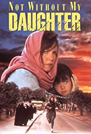 Not Without My Daughter (1991) - IMDb 319eb8b3ff5ea