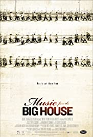 Music from the Big House (2010) Poster - Movie Forum, Cast, Reviews