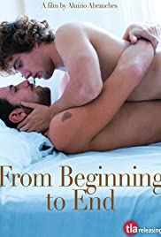 From Beginning to End (2009) Poster - Movie Forum, Cast, Reviews