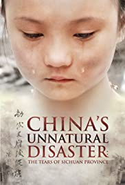China's Unnatural Disaster: The Tears of Sichuan Province (2009) Poster - TV Show Forum, Cast, Reviews