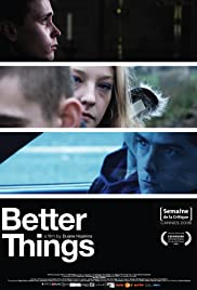 Better Things (2008) Poster - Movie Forum, Cast, Reviews