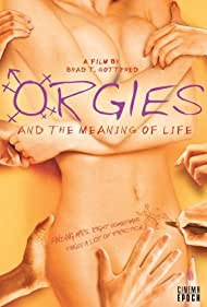 Orgies and the Meaning of Life (2008)