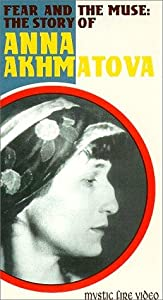 Fear and the Muse: The Story of Anna Akhmatova none