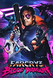 Far Cry 3: Blood Dragon (2013) Poster - Movie Forum, Cast, Reviews