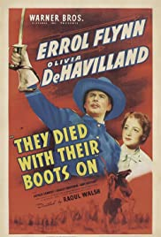 Play or Watch Movies for free They Died with Their Boots On (1941)