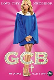 GCB Poster - TV Show Forum, Cast, Reviews