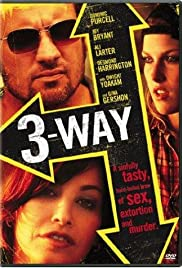 Three Way (2004) Poster - Movie Forum, Cast, Reviews