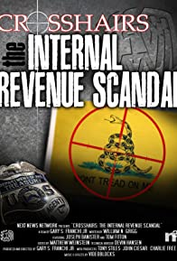 Primary photo for Crosshairs: The Internal Revenue Scandal