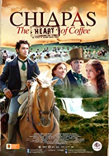 Chiapas the Heart of Coffee (2012)
