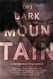 Dark Mountain(2013) Poster - Movie Forum, Cast, Reviews