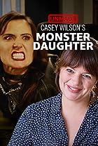 """S1.E9 - Casey Wilson's """"Monster Daughter"""""""