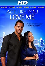 Act Like You Love Me(2013) Poster - Movie Forum, Cast, Reviews