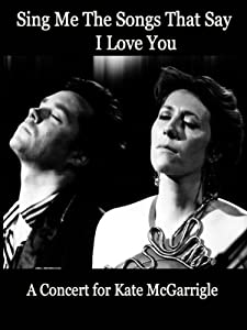 Websites for downloading mp4 movies Sing Me the Songs That Say I Love You: A Concert for Kate McGarrigle USA [iTunes]