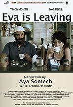 Eva Is Leaving