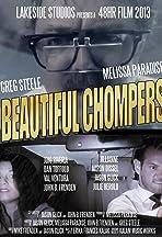 Beautiful Chompers