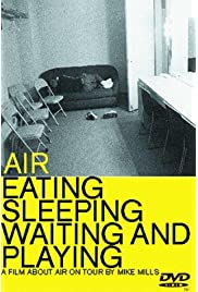 Air: Eating, Sleeping, Waiting and Playing