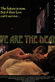 Primary photo for We Are the Dead