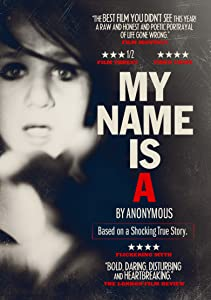 Watch online hollywood full action movies My Name Is 'A' by Anonymous USA [DVDRip]
